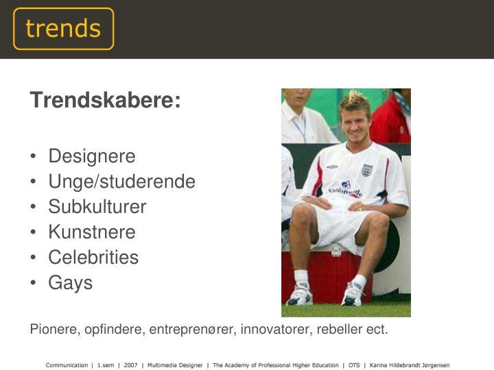 Trendskabere: