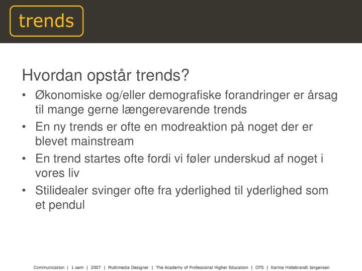 Hvordan opstår trends?