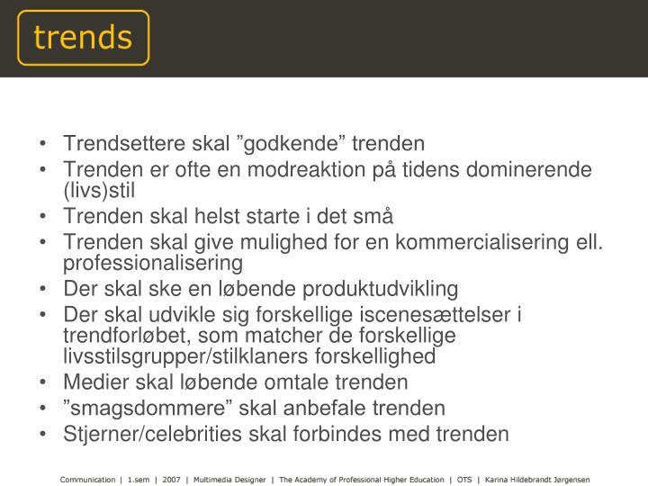 """Trendsettere skal """"godkende"""" trenden"""