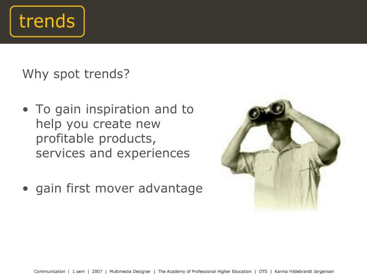 Why spot trends?