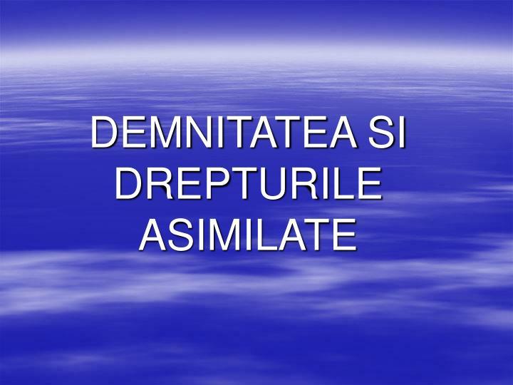 DEMNITATEA SI DREPTURILE ASIMILATE