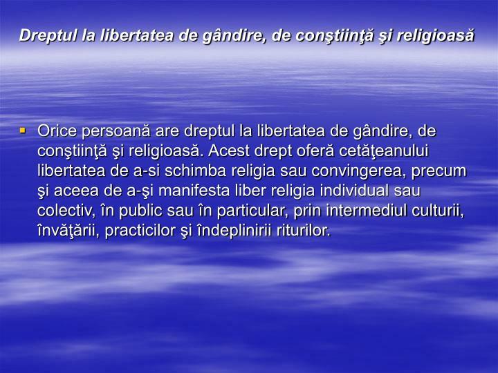 Dreptul la libertatea de gândire, de conştiinţă şi religioasă