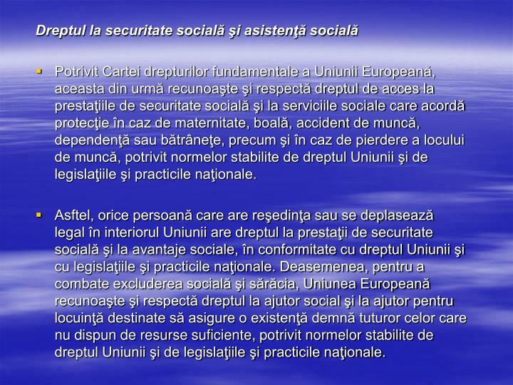 Dreptul la securitate socială şi asistenţă socială