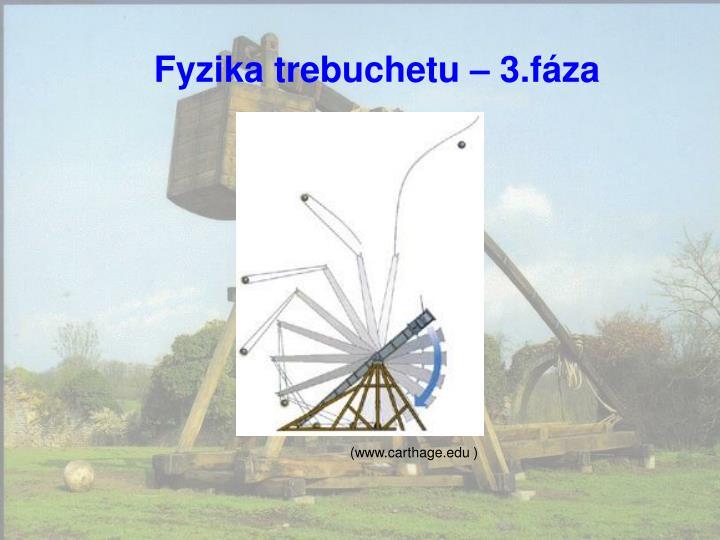 Fyzika trebuchetu – 3.fáza