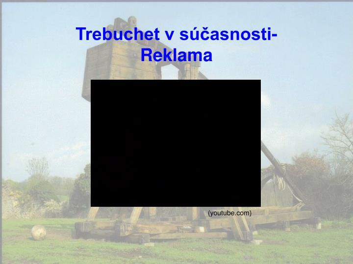Trebuchet v súčasnosti- Reklama