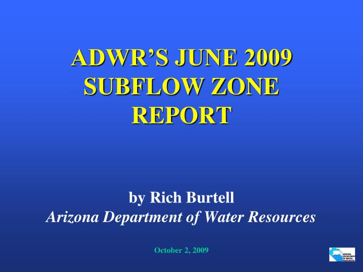 ADWR'S JUNE 2009 SUBFLOW ZONE REPORT