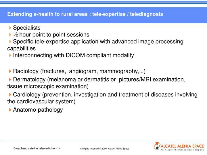 Extending e-health to rural areas : tele-expertise / telediagnosis