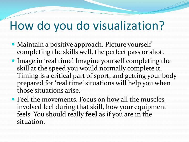 How do you do visualization?