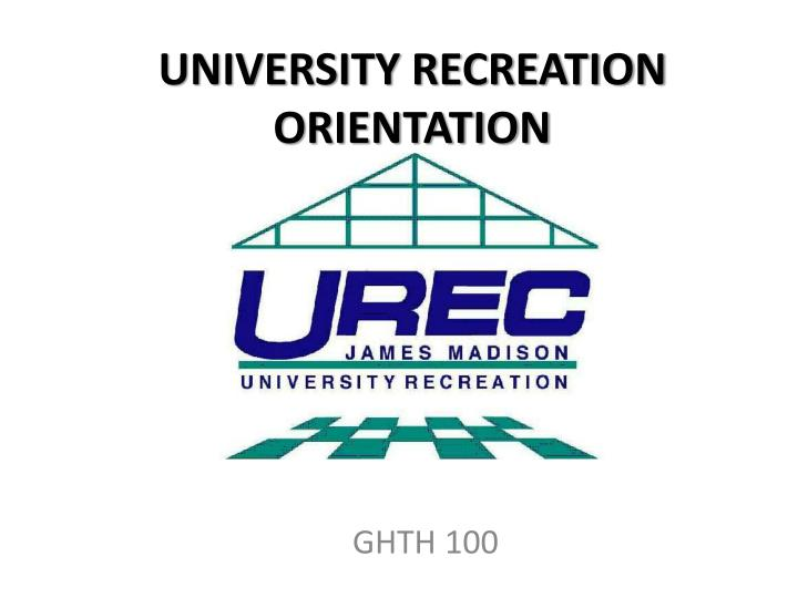University recreation orientation