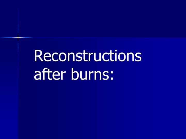 Reconstructions after burns: