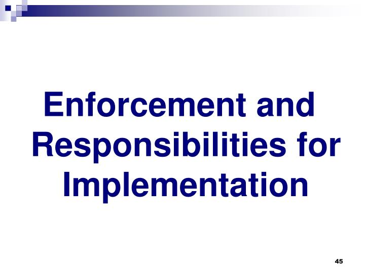 Enforcement and Responsibilities for Implementation
