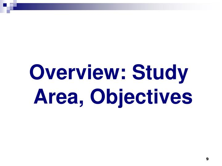 Overview: Study Area, Objectives