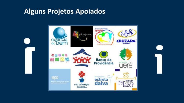Alguns Projetos Apoiados