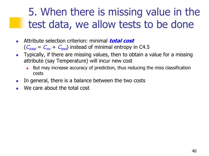 5. When there is missing value in the test data, we allow tests to be done