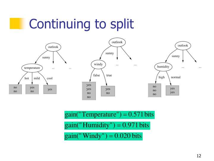 Continuing to split