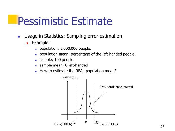 Pessimistic Estimate