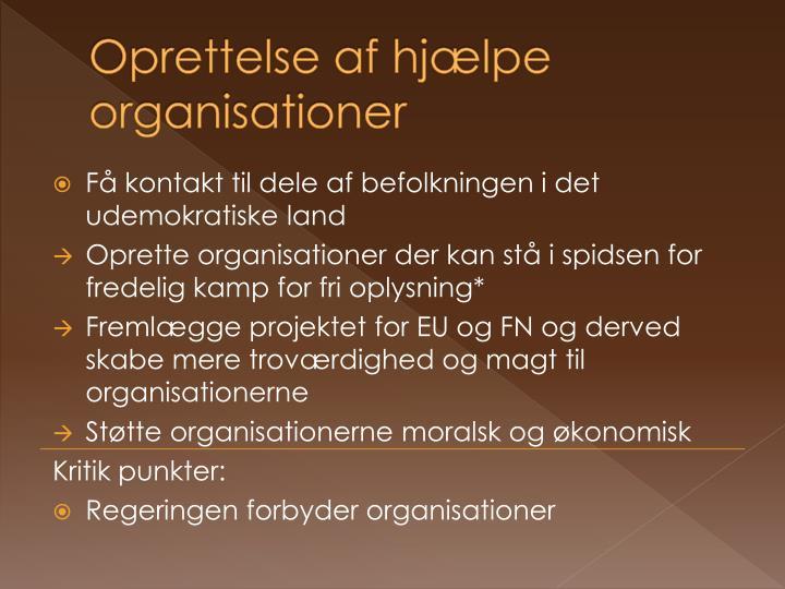 Oprettelse af hjælpe organisationer