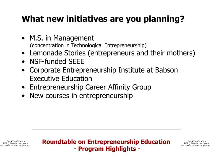 What new initiatives are you planning?
