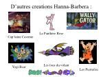 d autres creations hanna barbera