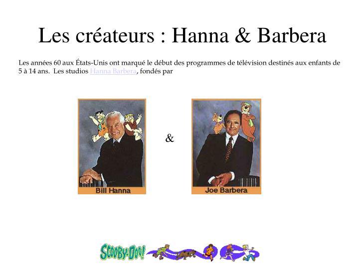 Les créateurs : Hanna & Barbera