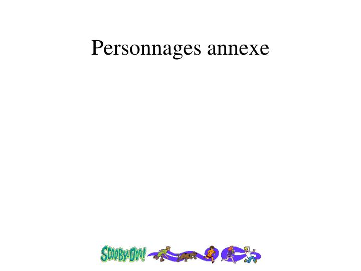 Personnages annexe