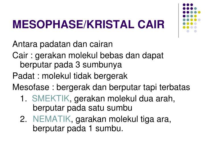 MESOPHASE/KRISTAL CAIR