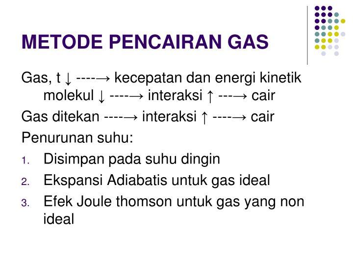 METODE PENCAIRAN GAS
