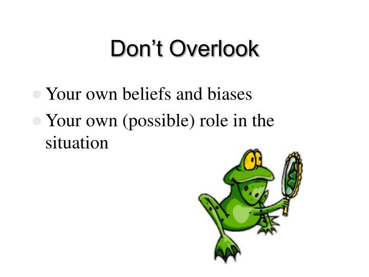 Don't Overlook