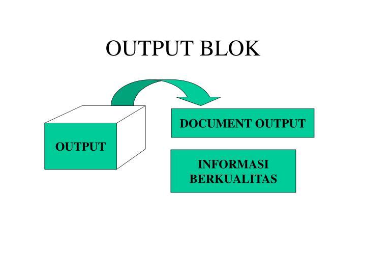 OUTPUT BLOK