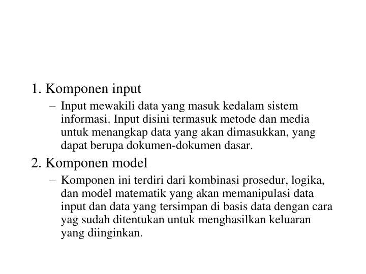 1. Komponen input