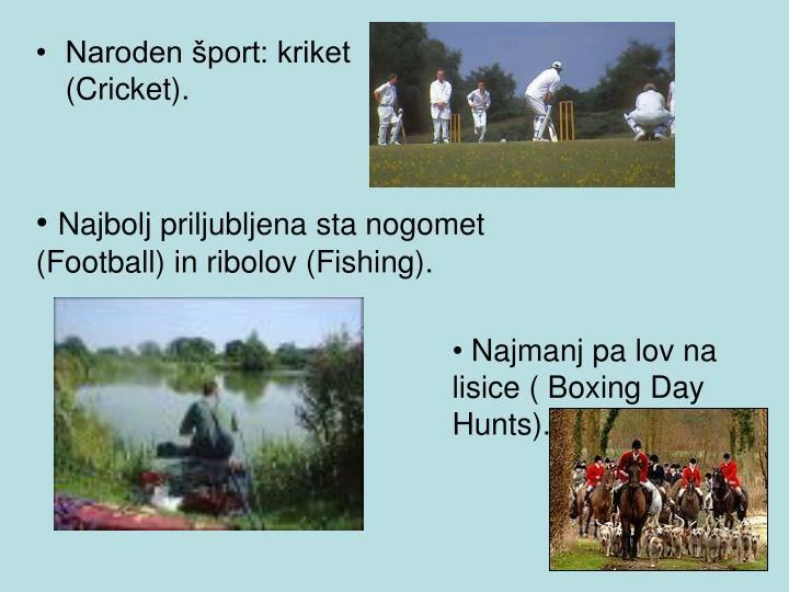 Naroden šport: kriket (Cricket).