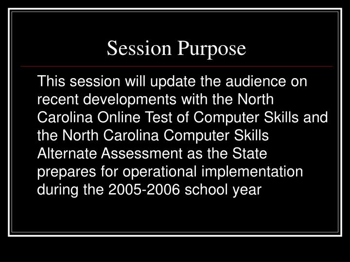 Session Purpose
