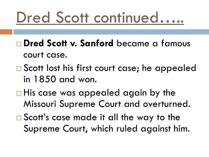 Dred Scott continued…..