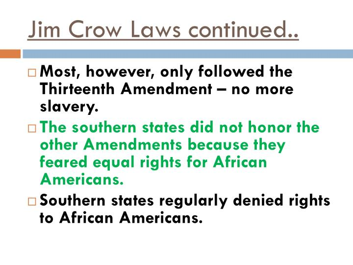 Jim Crow Laws continued..