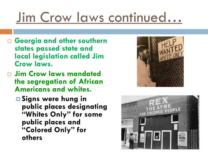 Jim Crow laws continued…
