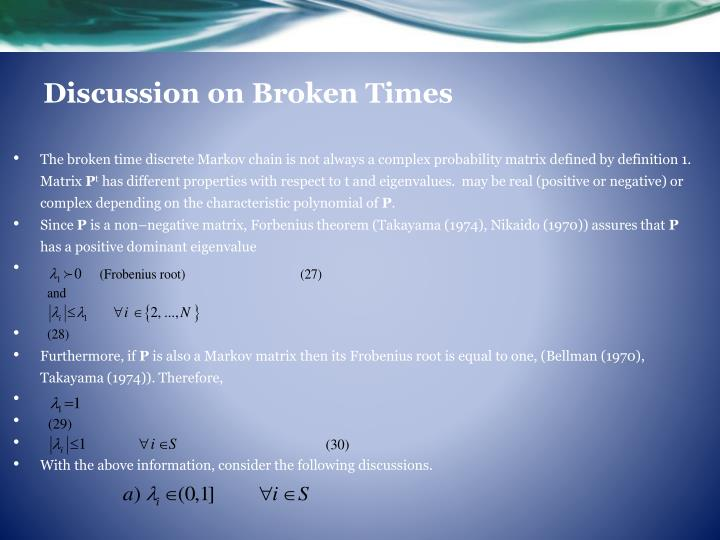 Discussion on Broken Times