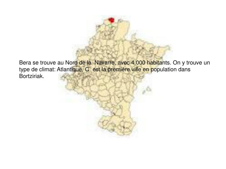 Bera se trouve au Nord de la  Navarre, avec 4.000 habitants. On y trouve
