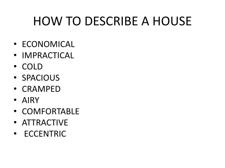 HOW TO DESCRIBE A HOUSE