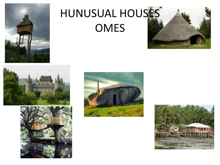 HUNUSUAL HOUSES