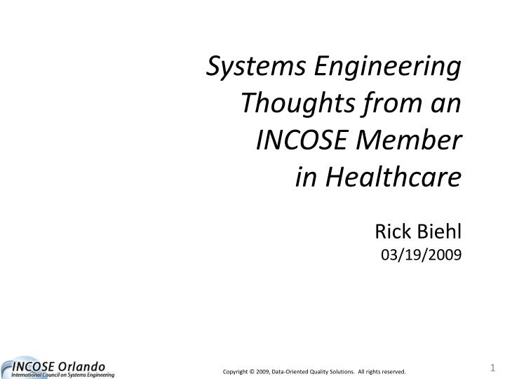 Systems engineering thoughts from an incose member in healthcare