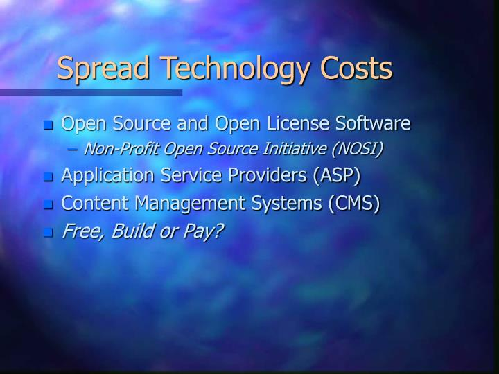 Spread Technology Costs
