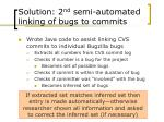solution 2 nd semi automated linking of bugs to commits