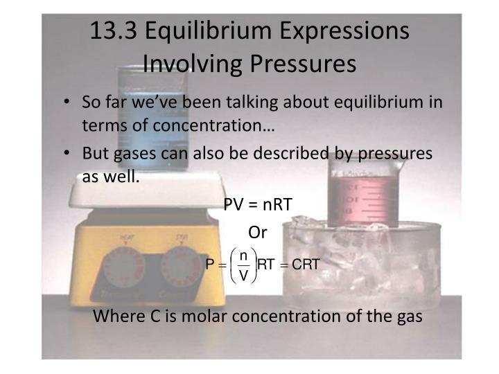 13.3 Equilibrium Expressions Involving Pressures