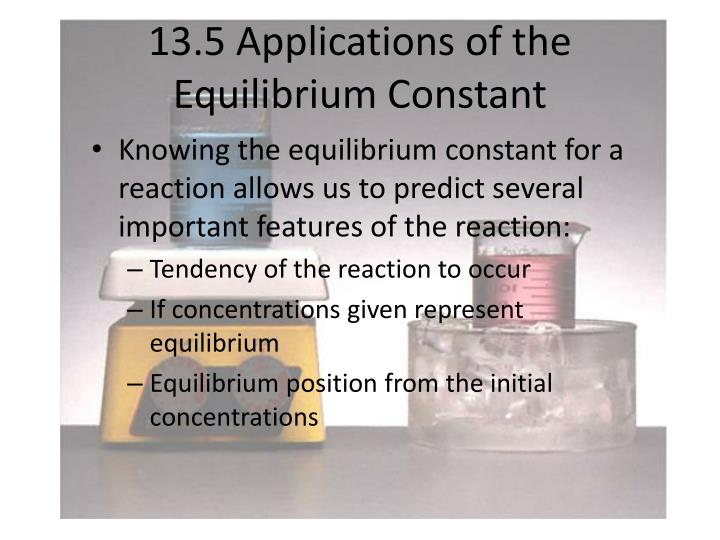 13.5 Applications of the Equilibrium Constant