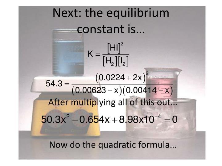 Next: the equilibrium