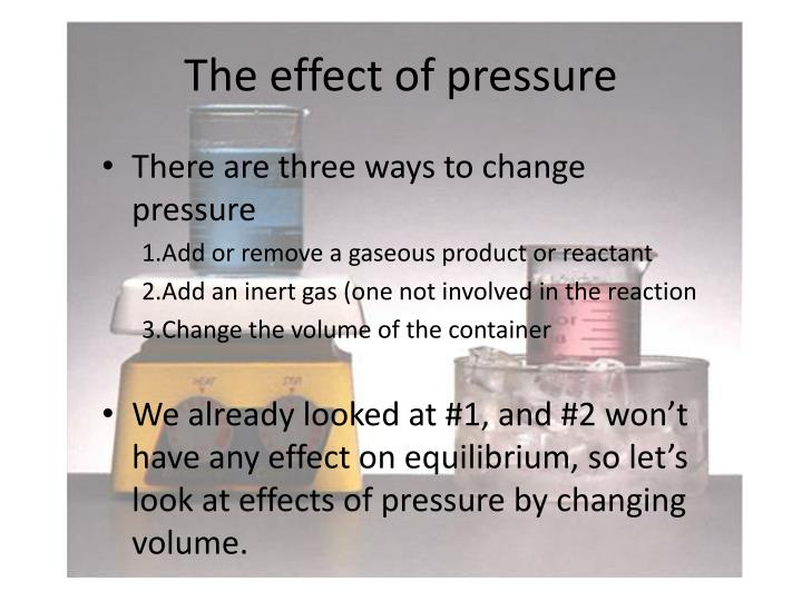 The effect of pressure