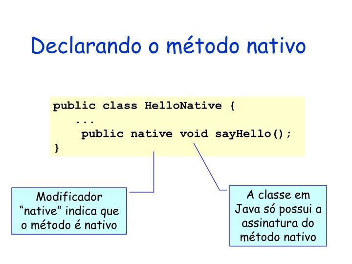 Declarando o método nativo