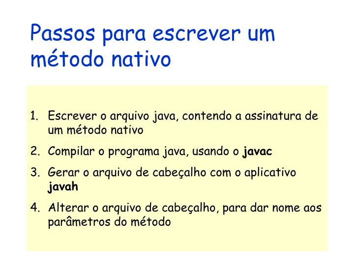Passos para escrever um método nativo