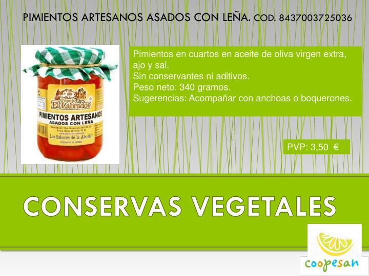 Pimientos en cuartos en aceite de oliva virgen extra, ajo y sal.