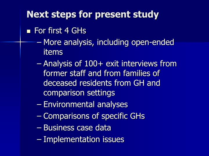 Next steps for present study